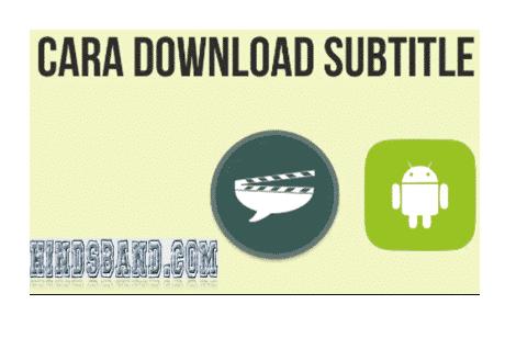 cara download subtitle