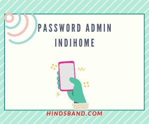 password admin indihome