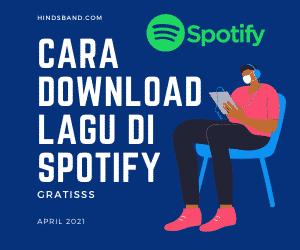 Cara Download Lagu Di Spotify Tanpa Premium 2021 Gratis