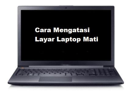cara mengatasi layar laptop mati